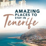 Where To Stay in Tenerife according to a local. Explore to best hotels in Tenerife close to the beach and also for hiking. Discover great holiday resorts in Tenerife and in the prettiest corners of the island. Because Tenerife is so much more than beaches and sun! #tenerife #spain #wheretostay #canaryislands #tenerifehotels #teneriferesorts #tenerifevacation #tenerifetravel