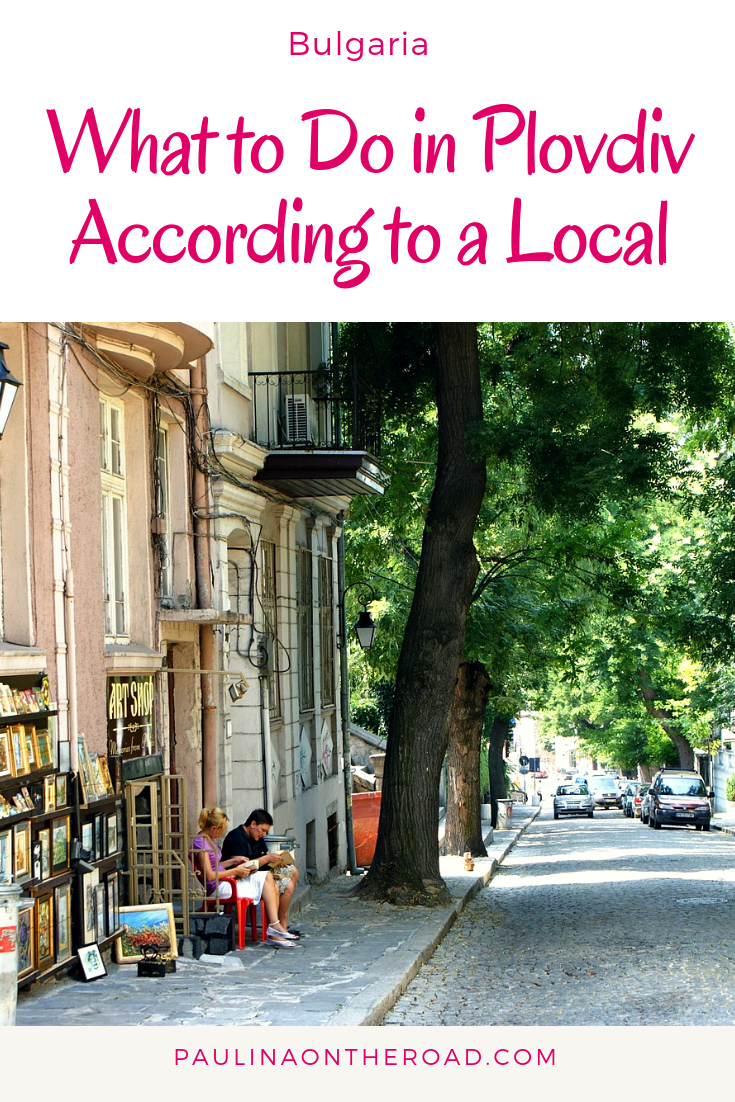 What Do in Plovdiv from a Local's perspective. Discover the best things to do in Plovdiv, Bulgaria including the best hotels in Plovdiv, top restaurants and cheap activities to do in Plovdiv. Get to know the European capital 2019 from a different perspective. Including museums and galleries. Enjoy the read! #plovdiv #bulgaria #europeancapital #culturalcapital