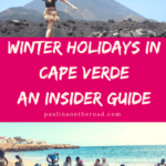 A Guide to Cape Verde Holidays in winter: which is the best Cabo Verde island, the best Cape Verde beaches, hiking and how to spend Christmas in Cape Verde. #capeverde #caboverde #wintersun #winterholidays #capeverdeholidays #capeverdeislands #capeverdesal #capverdepeople